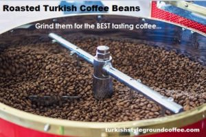 Roasted Turkish coffee beans